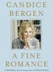 Book Review: A Fine Romance – Candice Bergen