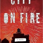 Congrats: City on Fire by Garth Hallberg is a Hit – Ignore the Haters